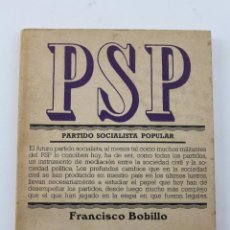 Libros de segunda mano: L-3326 PSP PARTIDO SOCIALISTA POPULAR. FRANCISCO BOBILLO. ED. AVANCE-MAÑANA 1976. Lote 54756279