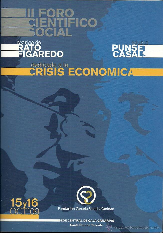 EDUARD PUNSET Y RODRIGO RATO.2º FORO CIENTÍFICO SOCIAL:DEDICADO A LA CRISIS ECONÓMICA.2009. (Libros de Segunda Mano - Pensamiento - Otros)