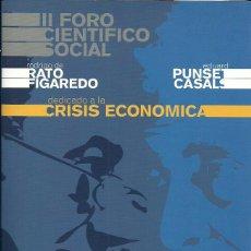 Libros de segunda mano: EDUARD PUNSET Y RODRIGO RATO.2º FORO CIENTÍFICO SOCIAL:DEDICADO A LA CRISIS ECONÓMICA.2009.. Lote 54760736