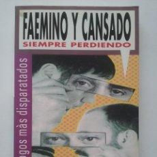 Libros de segunda mano: SIEMPRE PERDIENDO - FAEMINO Y CANSADO - PUNTO DE LECTURA - SUMA DE LETRAS - 2003. Lote 54762100