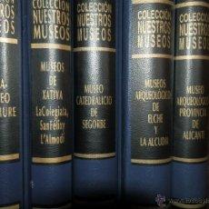 Libros de segunda mano: COLECCION NUESTROS MUSEOS,COM.VALENCIANA, TOMOS: I,III,X,XIII.XIX,TOMOS MONOGRAFICOS,VER DETALLE. Lote 54769448