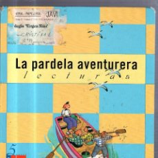 Libros de segunda mano: LA PARDELA AVENTURERA. LECTURAS. 5 CURSO. PRIMARIA. EDICION SM. Lote 54776092