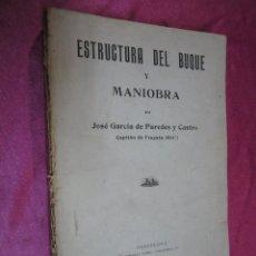 Libros de segunda mano: ESTRUCTURA DEL BUQUE Y MANIOBRA J. GGARCIA PAREDES CASTRO AÑO 1940 VER DESCRICION.. Lote 54781818