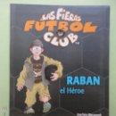 Libros de segunda mano: LAS FIERAS FÚTBOL CLUB Nº 6. RABAN EL HÉROE. . Lote 54785673