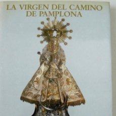 Libros de segunda mano: LA VIRGEN DEL CAMINO DE PAMPLONA V CENTENARIO DE SU APARICIÓN 1487 1987. Lote 54787955