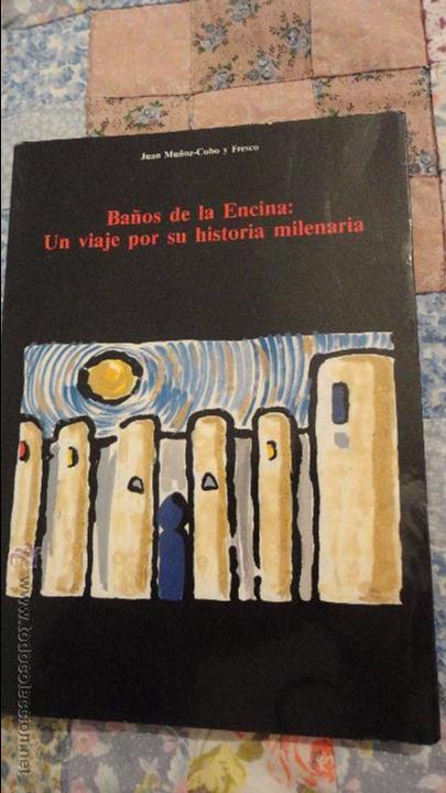 JUAN MUÑOZ COBO FRESCO.BAÑOS DE LA ENCINA.UN VIAJE POR SU HISTORIA MILENARIA.1988 (Libros de Segunda Mano - Historia - Otros)