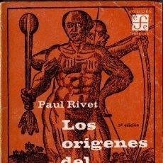 Libros de segunda mano: PAUL RIVET : LOS ORÍGENES DEL HOMBRE AMERICANO (FONDO DE CULTURA ECONÓMICA, 1963). Lote 54805670