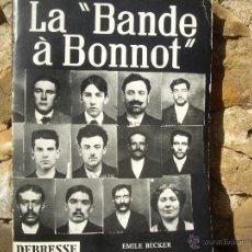 Libros de segunda mano: E.BECKER: LA BANDE À BONNOT, 1ªED.1968 N.E.DEBRESSE, PARIS, EDITON ORIGINALE. Lote 54810044