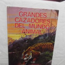 Libros de segunda mano: GRANDES CAZADORES DEL MUNDO ANIMAL. Lote 54827495