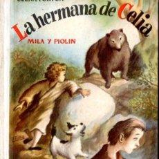Libros de segunda mano: ELENA FORTÚN : LA HERMANA DE CELIA, MILA Y PIOLÍN (AGUILAR, 1949). Lote 58272759
