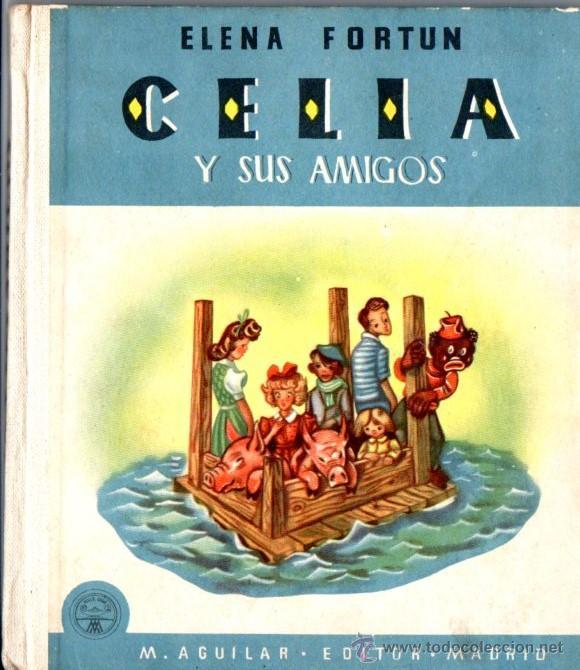 ELENA FORTÚN : CELIA Y SUS AMIGOS (M. AGUILAR, 1953) (Libros de Segunda Mano - Literatura Infantil y Juvenil - Otros)