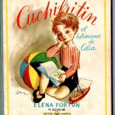 Libros de segunda mano: ELENA FORTÚN : CUCHIFRITIN EL HERMANO DE CELIA (M. AGUILAR, S.F.). Lote 54828257