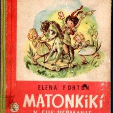 Libros de segunda mano: ELENA FORTÚN : MATONKIKI Y SUS HERMANAS (M. AGUILAR, S,F,). Lote 54828552