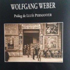 Libros de segunda mano: BARCELONA (1923 - 28) - WOLFGANG WEBER - PRÓLEG LLUÍS PERMANYER. Lote 54831686