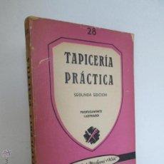 Libros de segunda mano - TAPICERIA PRACTICA. C.S. TAYLOR. EDITORIAL PAN AMERICA KLUG, MARCHINO Y CIA.1944. VER FOTOGRAFIAS - 54842919