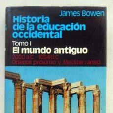 Libros de segunda mano: HISTORIA DE LA EDUCACION OCCIDENTAL. EL MUNDO ANTIGUO (I) - JAMES BOWEN EDITORIAL HERDER. Lote 54860665