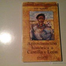 Libros de segunda mano: JULIO VALDEÓN. APROXIMACIÓN HISTÓRICA A CASTILLA Y LEÓN. 1ª EDICIÓN 1982. ÁMBITO.. Lote 54865723