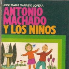 Libros de segunda mano: ANTONIO MACHADO Y LOS NIÑOS. JOSÉ Mª GARRIDO LOPERA. EVEREST 1984. (B/A14). Lote 54867413