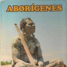 Libros de segunda mano: ABORÍGENES. PUEBLOS SUPERVIVIENTES. ESPASA-CALPE. (B/A14) . Lote 54873073