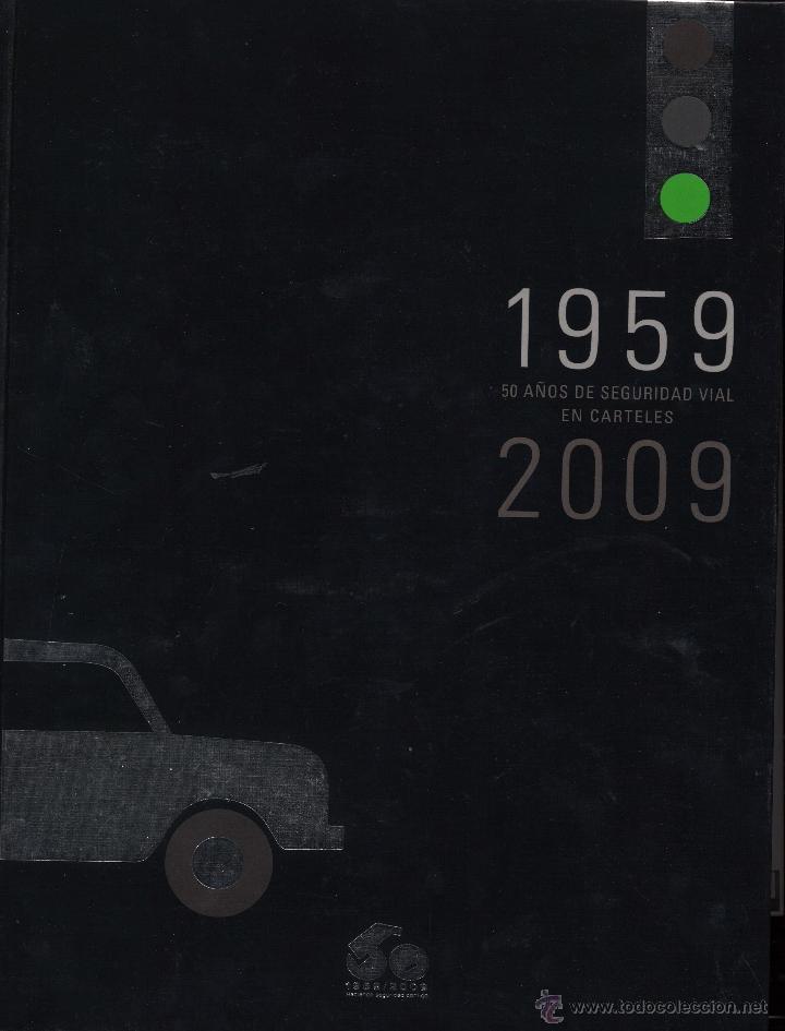 50 AÑOS DE SEGURIDAD VIAL EN CARTELES.1959-2009 (Libros de Segunda Mano - Bellas artes, ocio y coleccionismo - Otros)