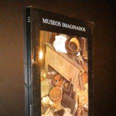 Libros de segunda mano: MUSEOS IMAGINADOS / JULIO CARO BAROJA. Lote 54878026