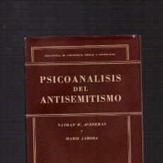 Libros de segunda mano: PSICOANÁLISIS DEL ANTISEMITISMO - NATHAN W. ACKERMAN / MARIE JAHODA - EDITORIAL PAIDOS 1954. Lote 54884786