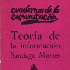 Libros de segunda mano: TEORÍA DE LA INFORMACIÓN - SANTIAGO MONTES. Lote 54885195