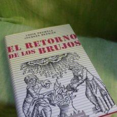Libros de segunda mano: EL RETORNO DE LOS BRUJOS - LOUIS PAUWELS - JACQUES BERGIER - ESOTERISMO BRUJERÍA. Lote 204053703