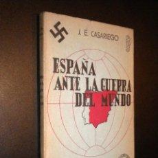 Libros de segunda mano: ESPAÑA ANTE LA GUERRA DEL MUNDO / J. E. CASARIEGO. Lote 54906674