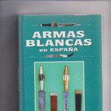 Libros de segunda mano: RAFAEL OCETE RUBIO - ARMAS BLANCAS EN ESPAÑA - EDIMAT LIBROS 1999 / ILUSTRADO. Lote 106035855