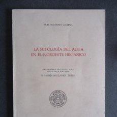 Libros de segunda mano: GALICIA.'LA MITOLOGIA DEL AGUA EN EL NOROESTE HISPANICO' FERMIN BOUZA-BREY 1973. Lote 54909284