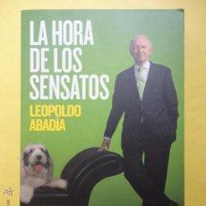 Libros de segunda mano: LA HORA DE LOS SENSATOS. LEOPOLDO ABADIA.. Lote 54911856