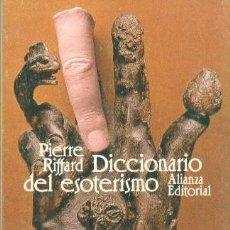 Libros de segunda mano: DICCIONARIO DEL ESOTERISMO - PIERRE RIFFARD. LIBRO DE BOLSILLO. ALIANZA EDITORIAL, 1987. Lote 54933758