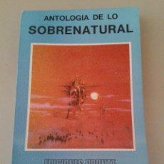 Libros de segunda mano: ANTOLOGÍA DE LO SOBRENATURAL.. Lote 54969144