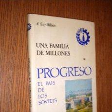 Libros de segunda mano: UNA FAMILIA DE MILLONES / PROGRESO EL PAIS DE LOS SOVIETS / A. SVETLIKOV. Lote 54982604