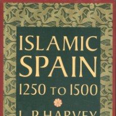 Libros de segunda mano: L. P. HARVEY. ISLAMIC SPAIN. 1250 TO 1500. CHICAGO,1990. HE. Lote 54983424