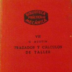 Libros de segunda mano - BIBLIOTECA PRACTICA DE MECANICA VOL VII TRAZADOS Y CALCULOS TALLER G. AUSTIN BRUGUER ED. BARNA.1947 - 55014720