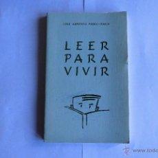 Libros de segunda mano: LEER PARA VIVIR. LIBRO. Lote 55023740