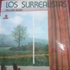 Libros de segunda mano: LOS SURREALISTAS, WILLIAM GAUNT , ED. LABOR , 272 PÁGS, . Lote 55025596