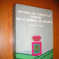 Libros de segunda mano: HISTORIA DEL CONCEJO DE CARREÑO EN LA GENERAL DE ASTURIAS / MARINO BUSTO. Lote 119151983