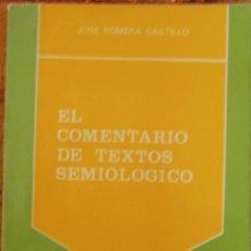 Libros de segunda mano: EL COMENTARIO DE TEXTOS SEMIOLOGICO - JOSÉ ROMERA CASTILLO. Lote 55039158