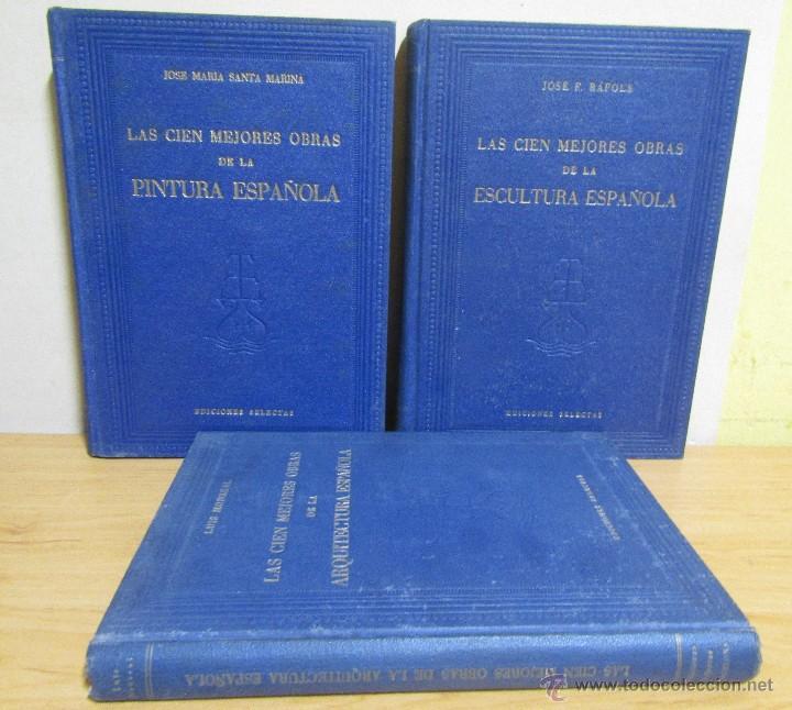 3 LIBROS LAS CIEN MEJORES OBRAS DE -PINTURA-ESCULTURA-ARQUITECTURA ESPAÑOLA TODOS EN 1ª EDICION (Libros de Segunda Mano - Bellas artes, ocio y coleccionismo - Otros)