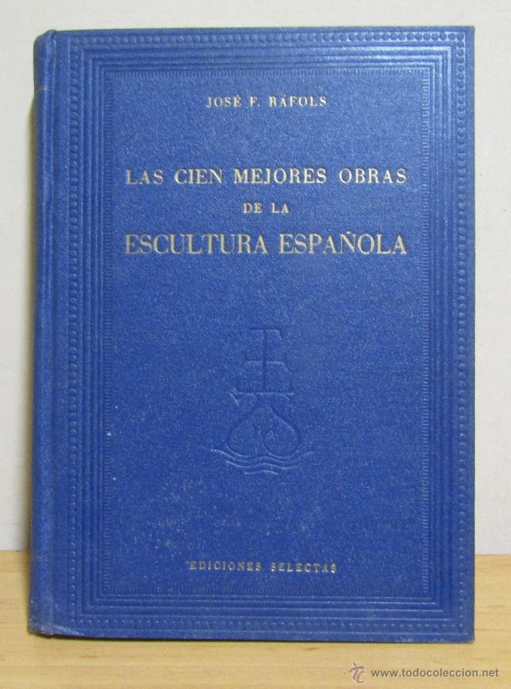 Libros de segunda mano: 3 LIBROS LAS CIEN MEJORES OBRAS DE -PINTURA-ESCULTURA-ARQUITECTURA ESPAÑOLA TODOS EN 1ª EDICION - Foto 2 - 55039652