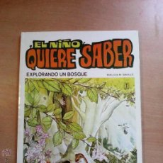 Libros de segunda mano: EL NIÑO QUIERE SABER EXPLORANDO UN BOSQUE MALCOLM SAVILLE ED. TORAY. Lote 55050028