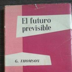 Libros de segunda mano: EL FUTURO PREVISIBLE G. THOMPSON TAURUS. Lote 55051178