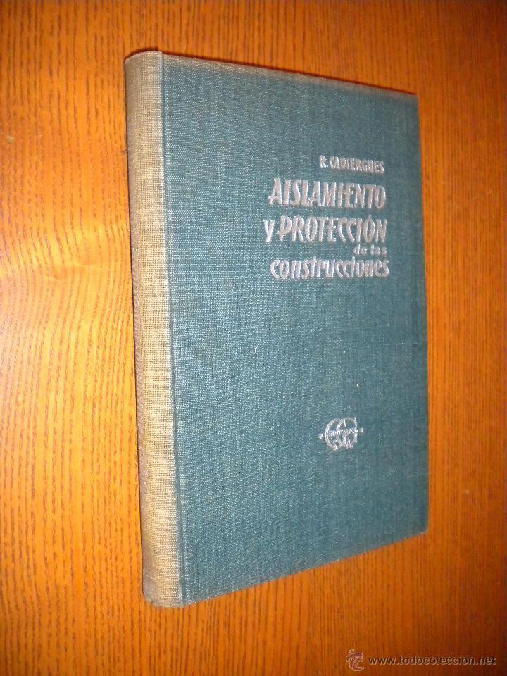 AISLAMIENTO Y PROTECCIÓN DE LAS CONSTRUCCIONES - CADIERGUES, ROGER (Libros de Segunda Mano - Ciencias, Manuales y Oficios - Otros)
