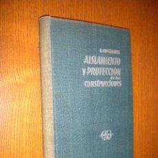 Libros de segunda mano: AISLAMIENTO Y PROTECCIÓN DE LAS CONSTRUCCIONES - CADIERGUES, ROGER. Lote 55051426
