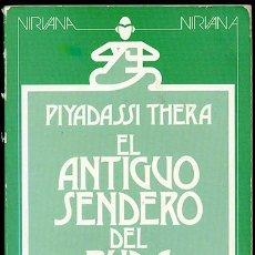Libros de segunda mano: PIYADASSI THERA: EL ANTIGUO SENDERO DE BUDA. TRADUCCIÓN DEL INGLÉS DE J. MARTÍNEZ ARAGÓN. Lote 123296022