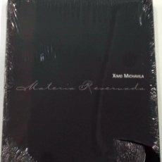 Libri di seconda mano: XIMO MICHAVILA - MATERIA RESERVADA. GENERALITAT VALENCIANA, 2006. (PRECINTADO). Lote 55055911