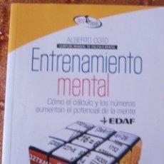 Libros de segunda mano: ENTRENAMIENTO MENTAL - ALBERTO COTO - CAMPEÓN DE CÁLCULO MENTAL. Lote 55057916